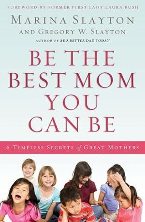 Be the Best Mom You Can Be: A Practical Guide to Raising Whole Children in a Broken Generation *Scratch & Dent*