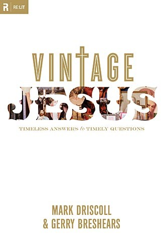 Vintage Jesus: Timeless Answers to Timely Questions (Relit Theology) *Scratch & Dent*