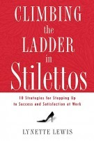 Climbing the Ladder in Stilettos HB by Lynette Lewis