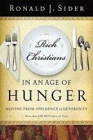 Rich Christians In An Age Of Hunger by Ronald Sider