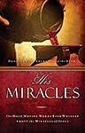 His Miracles: The Most Moving Words Ever Written about the Miracles of Jesus uu *Scratch & Dent* *Scratch & Dent*