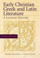 Early Christian Greek And Latin Literature: A Literary History