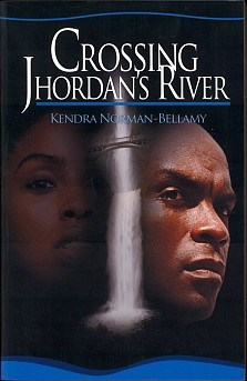 Crossing Jhordan's River (Lift Every Voice) by Kendra Norman-Bellamy