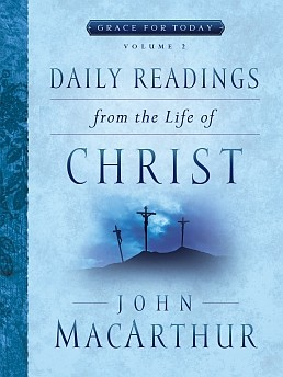 Daily Readings From the Life of Christ Volume 2 (Grace for Today)