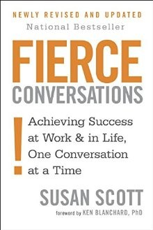 Fierce Conversations: Achieving Success at Work and in Life One Conversation at a Time *Scratch & Dent*