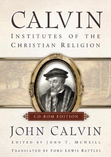 Calvin, CD-ROM Edition (Individual): Institutes of the Christian Religion (The Library of Christian Classics)