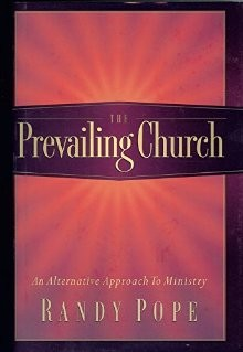 The Prevailing Church: An Alternative Approach to Ministry *Scratch & Dent*