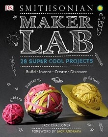 Maker Lab: 28 Super Cool Projects: Build * Invent * Create * Discover *Scratch & Dent*