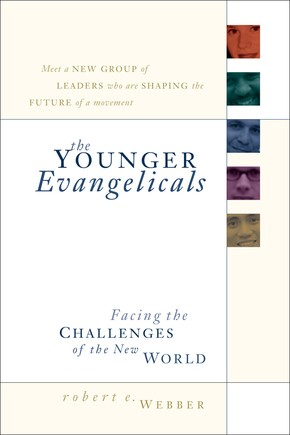 The Younger Evangelicals: Facing the Challenges of the New World *Scratch & Dent*