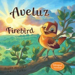 Aveluz/Firebird (Bilingual): El secreto de las nubes/He lived for the sunshine (Spanish and English Edition)