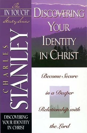 Discovering Your Identity in Christ (The In Touch Study Series)