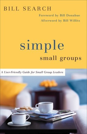 Simple Small Groups: A User-Friendly Guide for Small Group Leaders