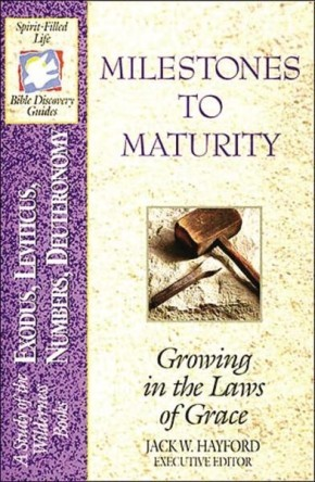 The Spirit-filled Life Bible Discovery Series B2-milestones To Maturity