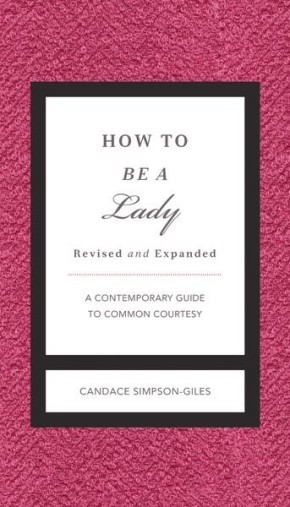 How to Be a Lady Revised & Updated: A Contemporary Guide to Common Courtesy (Gentlemanners)
