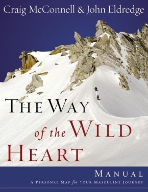 The Way of the Wild Heart Manual by John Eldredge *Scratch & Dent* *Scratch & Dent*