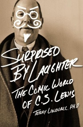 Surprised by Laughter Revised & Updated: The Comic World of C.S. Lewis