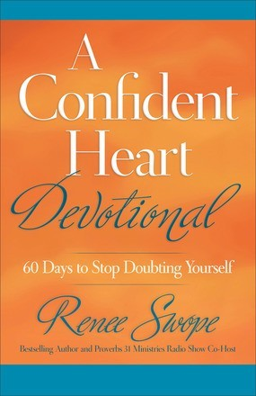 Confident Heart Devotional, A: 60 Days to Stop Doubting Yourself (A Confident Heart)