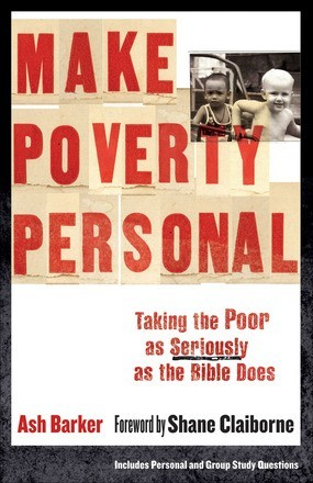 Make Poverty Personal: Taking The Poor As Seriously As The Bible Does (?mersion: Emergent Village resources for communities of faith)