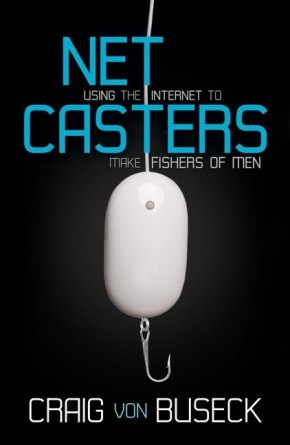 NetCasters: Using the Internet to Make Fishers of Men