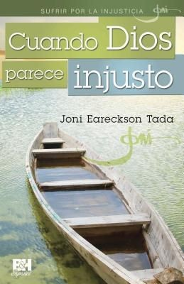 Cuando Dios parece injusto (Joni Eareckson Tada Collection) (Spanish Edition) *Scratch & Dent*