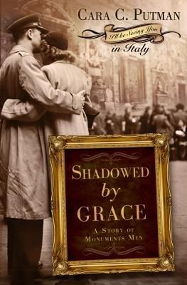 Shadowed by Grace: A Story of Monuments Men *Scratch & Dent*