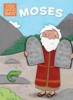 Moses (Little Words MatterTM)