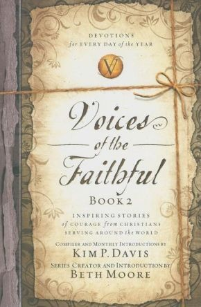 Voices of the Faithful Book 2: Inspiring Stories of Courage from Christians Serving Around the World