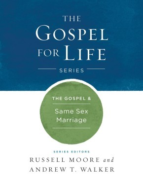 The Gospel & Same-Sex Marriage (Gospel For Life)