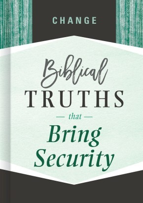 Change: Biblical Truths that Bring Security
