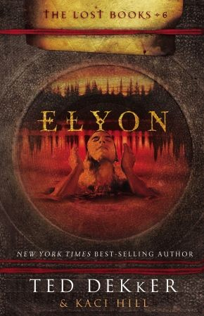 Elyon (The Lost Books) by Ted Dekker