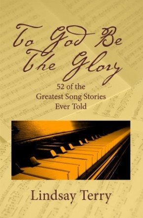 To God Be the Glory: 52 of the Greatest Song Stories Ever Told *Scratch & Dent*