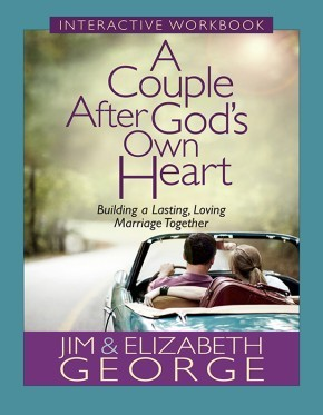 A Couple After God's Own Heart Interactive Workbook: Building a Lasting, Loving Marriage Together