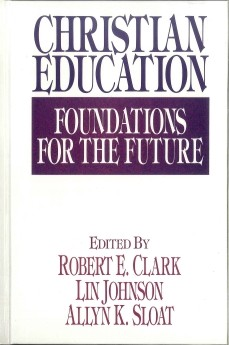 Christian Education: Foundations for the Future *Scratch & Dent*