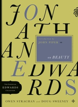 Jonathan Edwards on Beauty (The Essential Edwards Collection)