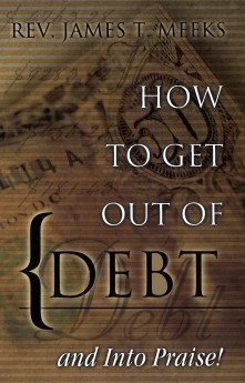 How To Get Out of Debt...And Into Praise