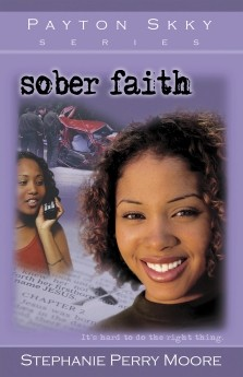 Sober Faith (Payton Skky Series, 2) by Stephanie Perry Moore