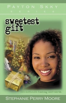 Sweetest Gift (Payton Skky Series) by Stephanie Perry Moore