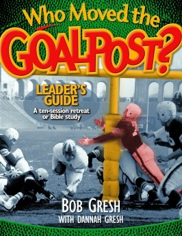 Who Moved the Goal Post? Leader's Guide (Just for Men!)