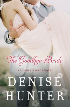 The Goodbye Bride (A Summer Harbor Novel) *Scratch & Dent*