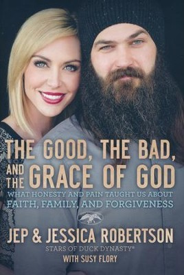 The Good, the Bad, and the Grace of God: What Honesty and Pain Taught Us About Faith, Family, and Forgiveness *Scratch & Dent*