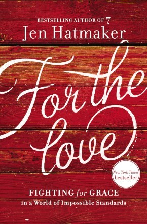 For the Love: Fighting for Grace in a World of Impossible Standards *Scratch & Dent*