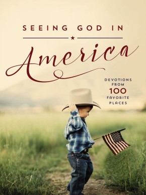 Seeing God in America: Devotions from 100 Favorite Places *Scratch & Dent*