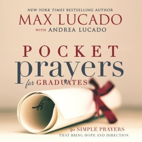 Pocket Prayers for Graduates: 40 Simple Prayers that Bring Hope and Direction