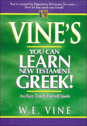 Vine's Learn New Testament Greek An Easy Teach Yourself Course In Greek *Scratch & Dent*