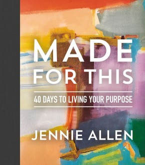 Made for This: 40 Days to Living Your Purpose *Scratch & Dent*