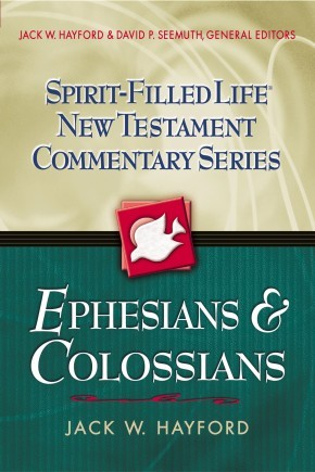 Ephesians and   Colossians (Spirit-Filled Life New Testament Commentary)