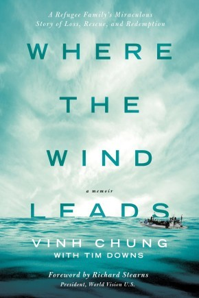 Where the Wind Leads: A Refugee Family's Miraculous Story of Loss, Rescue, and Redemption *Scratch & Dent*