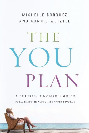 The YOU Plan: A Christian Woman's Guide for a Happy, Healthy Life After Divorce