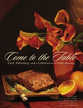 Come to the Table: Food, Fellowship, and a Celebration of God's Bounty *Scratch & Dent*
