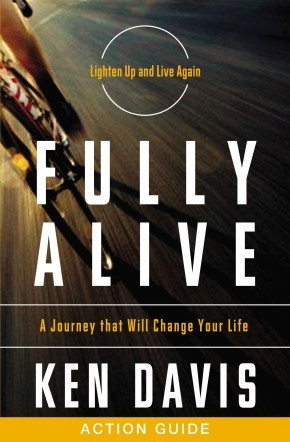 Fully Alive Action Guide: A Journey That Will Change Your Life